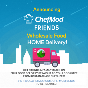 Announcing ChefMod FRIENDS Wholesale Food Home Delivery